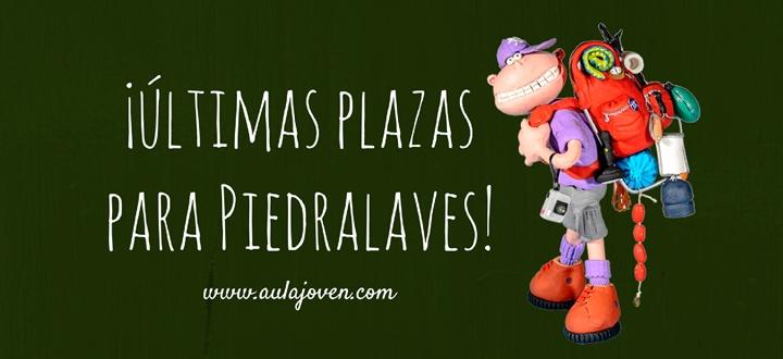 ¡Últimas plazas para Piedralaves!