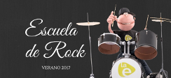 Escuela de Rock. Verano 2017